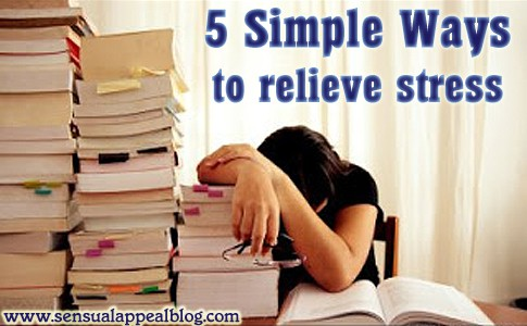 5 Simple and Easy ways to relieve stress