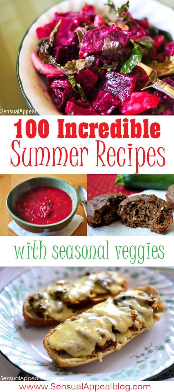 100 Incredible Summer Recipes with Seasonal Veggies - SO many amazing ones! I can't choose. Bookmarking this and referring back to it all the time! from sensualappealblog.com