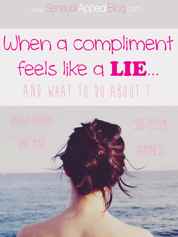 When a Compliment Feels Like a Lie... and what to do about it #personaldevelopment #selfesteem