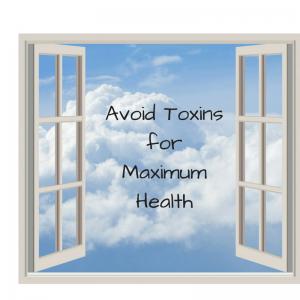 Avoid Toxins for Maximum Health