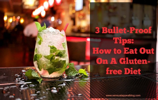 How to Eat Out On A Gluten-free Diet: 3 Bullet-Proof Tips