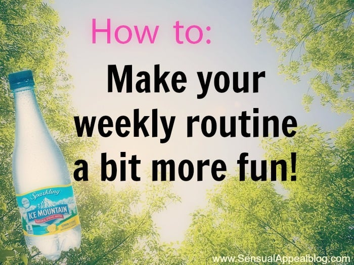 How to make your weekly routine a bit more fun?