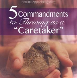 5 Commandments to Thriving as a Caretaker