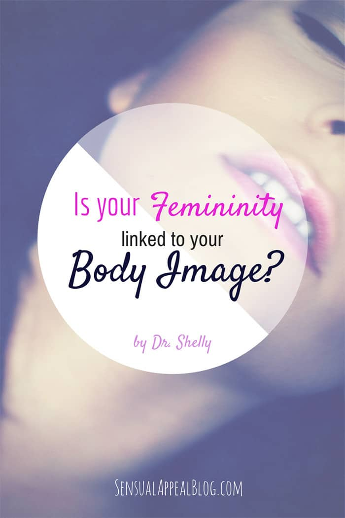 Is your femininity linked to your body image? Wow... who knew!