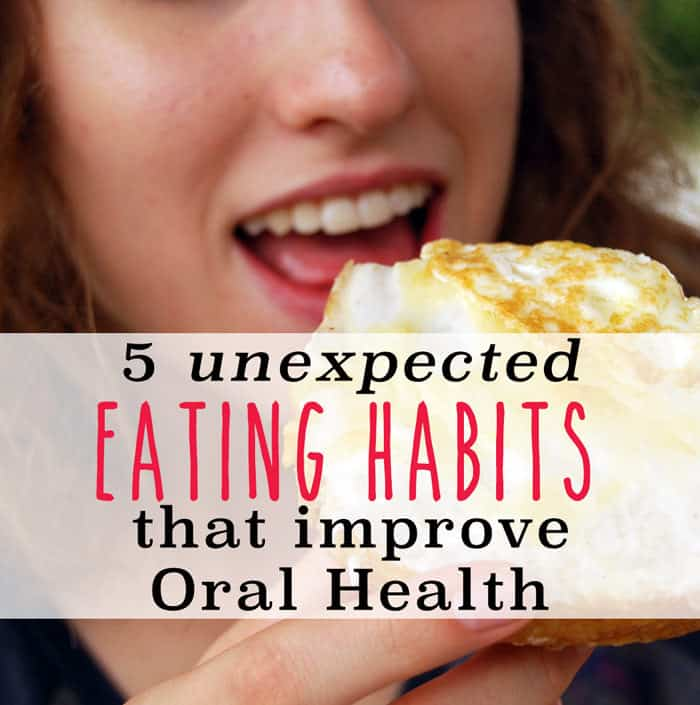 5 Unexpected Eating Habits That Improve Oral Health