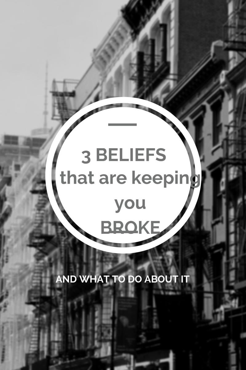 3 BELIEFS that are keeping you broke