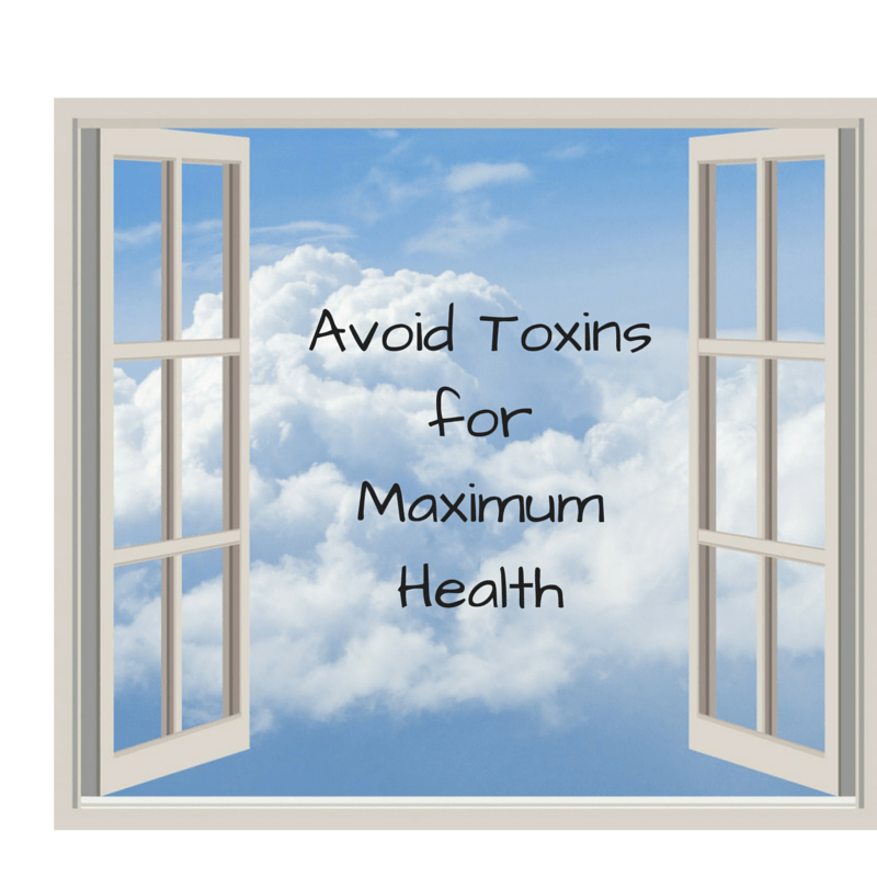 Avoid ToxinsforMaximumHealth