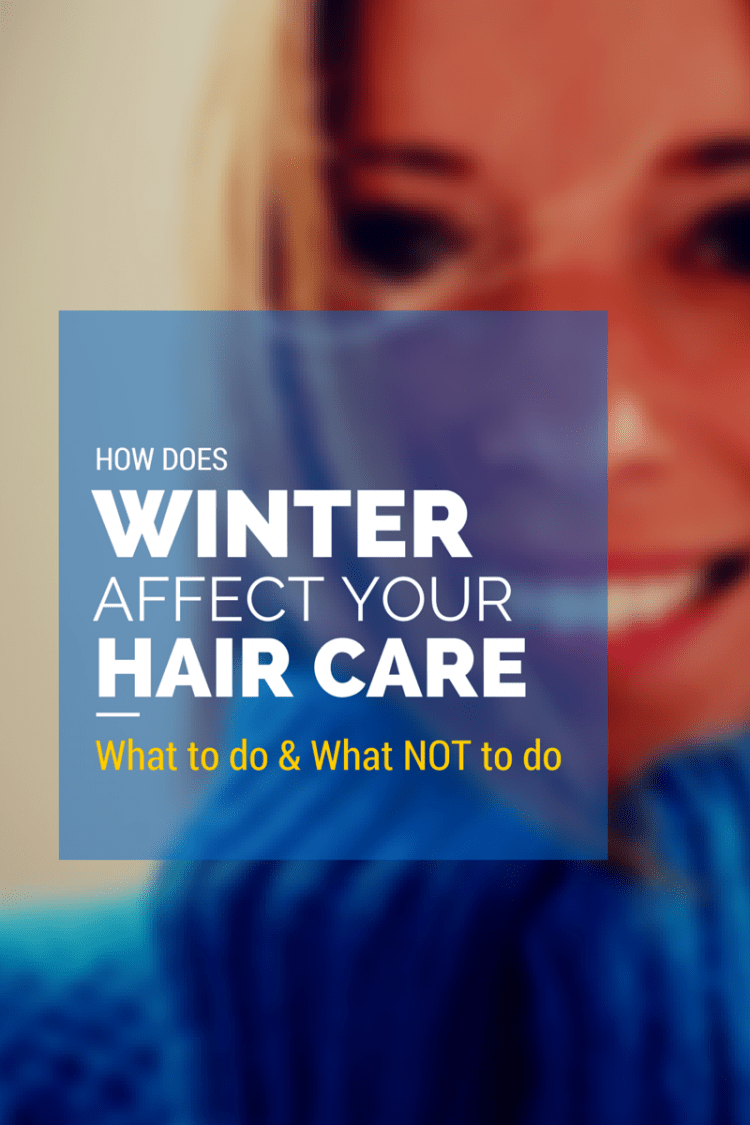 HOW DOES WINTER AFFECT YOUR HAIR CARE