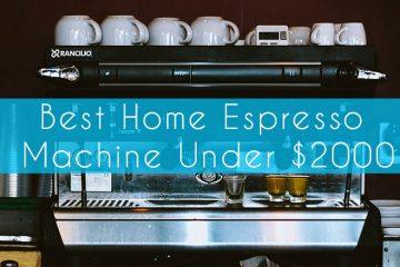 Best Home Espresso Machines Under $2000