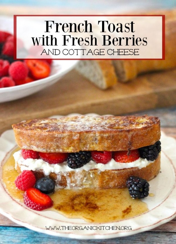 Check out this recipe for breakfast french toast with berries and cottage cheese. Yummy! #RecipeIdeas @recipes_to_go