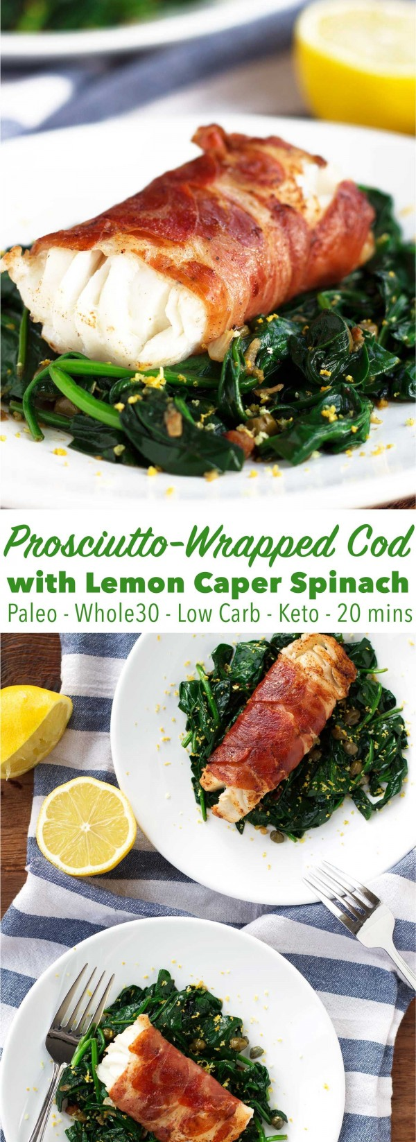 Check out this recipe for Prosciutto wrapped cod with lemon caper spinach. Yummy! #RecipeIdeas @recipes_to_go