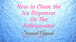 How to Clean the Ice Dispenser on the Refrigerator