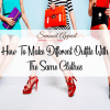 how to make different outfits with the same clothes