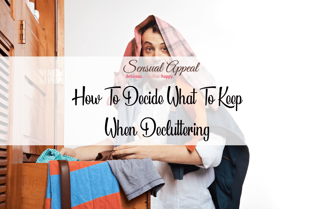 how to decide what to keep when decluttering