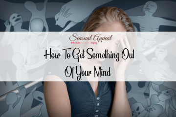 how to get something out of your mind