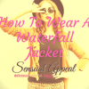 how to wear a waterfall jacket
