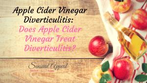 Apple Cider Vinegar Diverticulitis