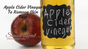 Apple Cider Vinegar To Remove Skin Tags