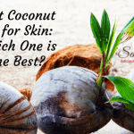 Best Coconut Oil for Skin of 2020 & Our Comparisons and Reviews
